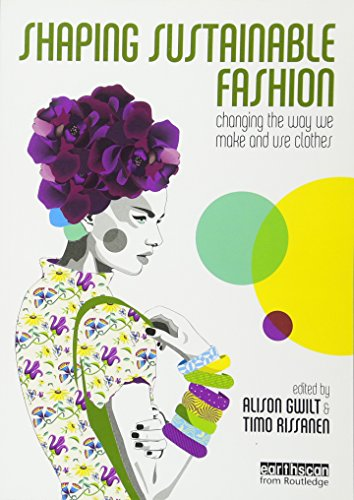 9781849712422: Shaping Sustainable Fashion: Changing the Way We Make and Use Clothes