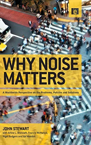 9781849712569: Why Noise Matters: A Worldwide Perspective on the Problems, Policies and Solutions