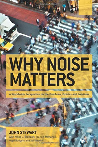 9781849712576: Why Noise Matters: A Worldwide Perspective on the Problems, Policies and Solutions