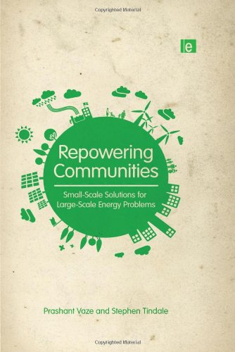 9781849712668: Repowering Communities: Small-Scale Solutions for Large-Scale Energy Problems