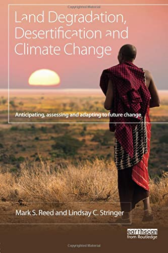 9781849712712: Land Degradation, Desertification and Climate Change: Anticipating, assessing and adapting to future change (Climate and Development)