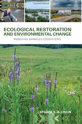 9781849712859: Ecological Restoration and Environmental Change: Renewing Damaged Ecosystems