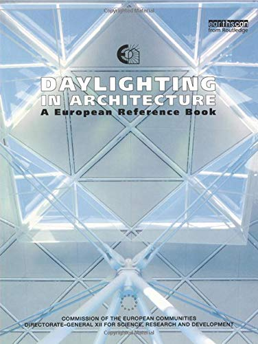 Daylighting in Architecture: A European Reference Book: Nick V. Baker, A. Fanchiotti, K. Steemers