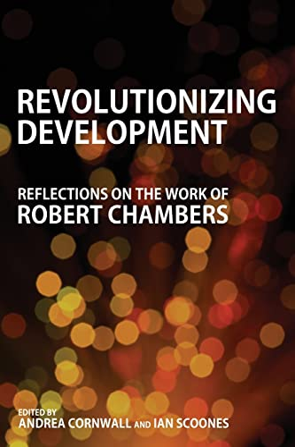 Revolutionizing Development: Reflections on the Work of Robert Chambers