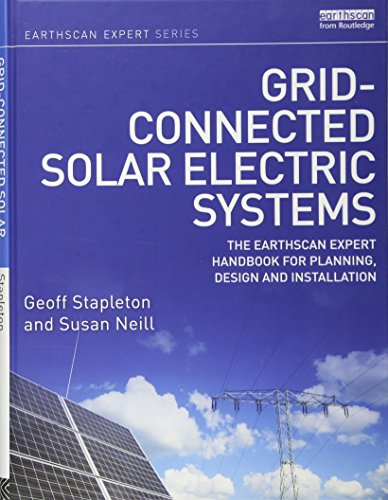 Grid-connected Solar Electric Systems: The Earthscan Expert Handbook for Planning, Design and ...