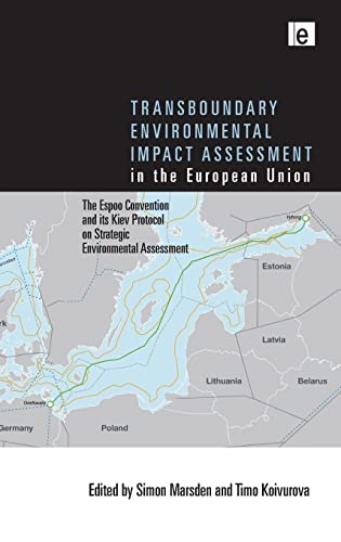 9781849713481: Transboundary Environmental Impact Assessment in the European Union: The Espoo Convention and its Kiev Protocol on Strategic Environmental Assessment