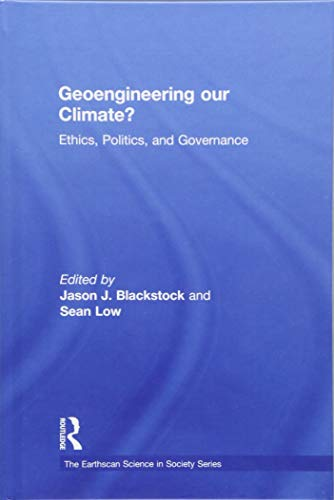 9781849713733: Geoengineering our Climate?: Ethics, Politics, and Governance (The Earthscan Science in Society Series)