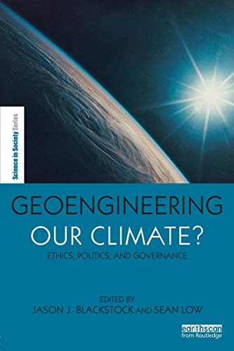 9781849713740: Geoengineering our Climate?: Ethics, Politics, and Governance (The Earthscan Science in Society Series)