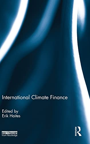 International Climate Finance (Routledge Advances in Climate Change Research)