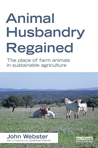 9781849714211: Animal Husbandry Regained: The Place of Farm Animals in Sustainable Agriculture