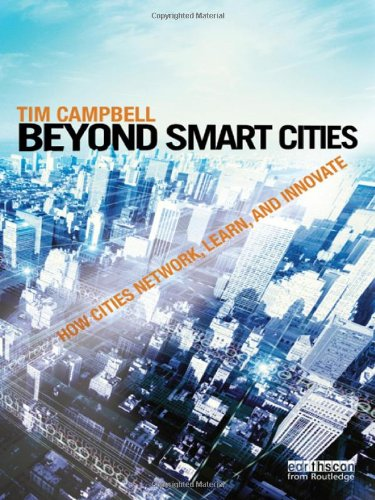 9781849714259: Beyond Smart Cities: How Cities Network, Learn and Innovate