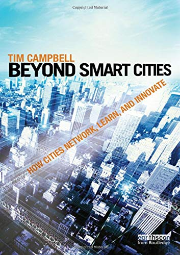 9781849714266: Beyond Smart Cities: How Cities Network, Learn and Innovate