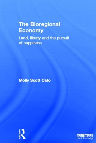 9781849714587: The Bioregional Economy: Land, Liberty and the Pursuit of Happiness