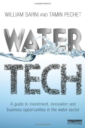 9781849714730: Water Tech: A Guide to Investment, Innovation and Business Opportunities in the Water Sector