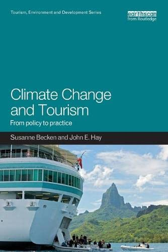 Climate Change and Tourism: From Policy to Practice (Tourism Environment and Development): Becken, ...