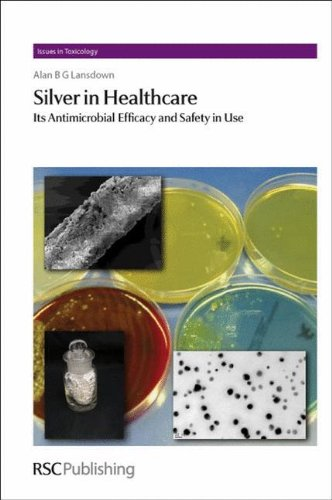 Silver in Healthcare: Its Antimicrobial Efficacy and: Alan B. G.