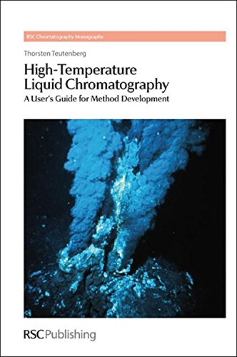 High Temperature Liquid Chdromatography A User'S Guide For Method Development