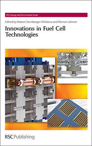 Innovations in Fuel Cell Technologies (RSC Energy: Editor-Robert Steinberger-Wilckens; Editor-Werner