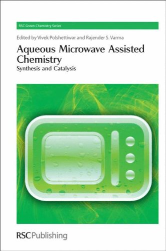 9781849730389: Aqueous Microwave Assisted Chemistry: Synthesis and Catalysis (Green Chemistry Series)