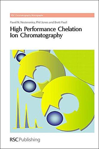 High Performance Chelation Ion Chromatography: RSC (RSC: Nesterenko, Pavel, Jones,