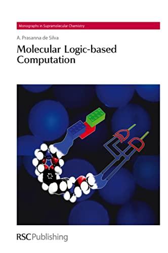 9781849731485: Molecular Logic-based Computation: RSC (Monographs in Supramolecular Chemistry)