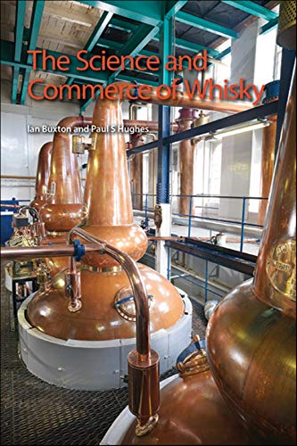 The Science and Commerce of Whisky: RSC (1849731500) by Ian Buxton; Paul S Hughes