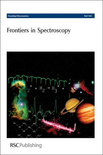 Frontiers In Spectroscopy: Faraday Discussions No 150 (Farraday Discussions)