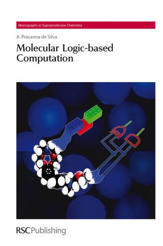 9781849733021: Molecular Logic-Based Computation (Monographs in Supramolecular Chemistry)