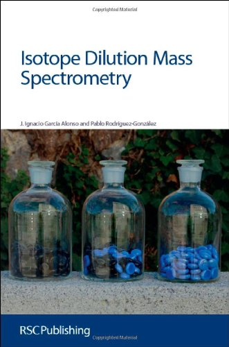 9781849733335: Isotope Dilution Mass Spectrometry: RSC (Issues in Toxicology)