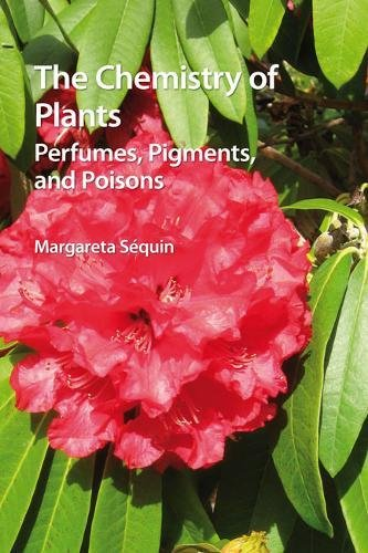 9781849733342: The Chemistry of Plants: Perfumes, Pigments and Poisons