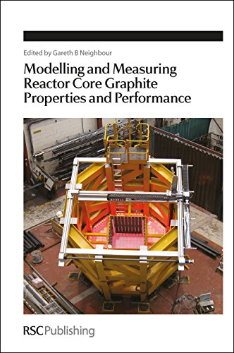 9781849733908: Modelling and Measuring Reactor Core Graphite Properties and Performance (Special Publications)