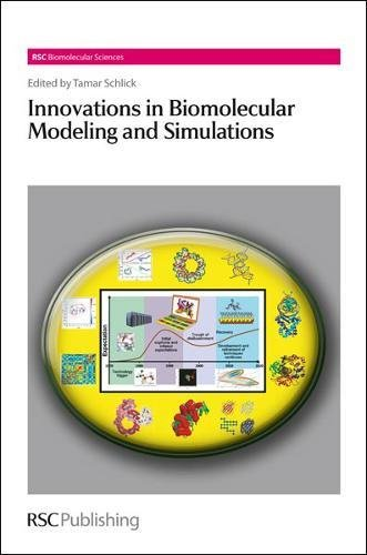 Innovations in Biomolecular Modeling and Simulations Complete Set RSC Biomolecular Sciences