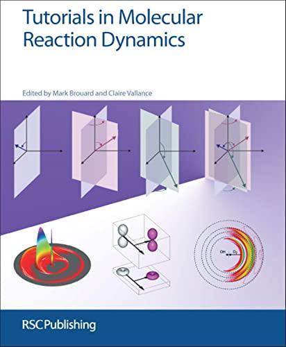 Tutorials in Molecular Reaction Dynamics: RSC: Brouard, Mark [Editor];