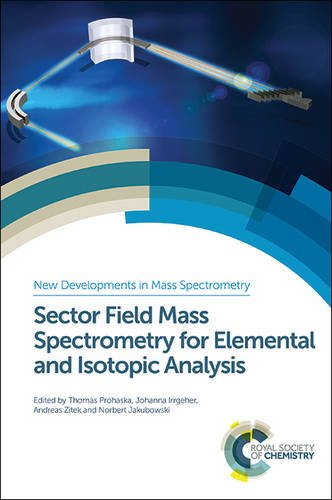 9781849735407: Sector Field Mass Spectrometry for Elemental and Isotopic Analysis