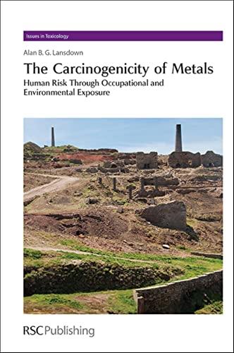 The Carcinogenicity of Metals, Human risk through: Alan B G