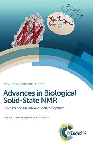 9781849739108: Advances in Biological Solid-State NMR: Proteins and Membrane-Active Peptides (New Developments in NMR)