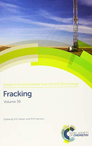 Fracking: aaa (Issues in Environmental Science and Technology)