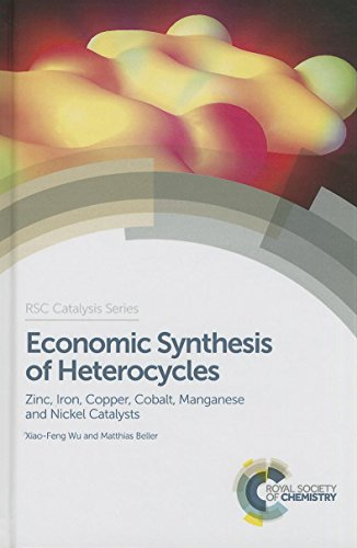 Economic Synthesis of Heterocycles: Zinc, Iron, Copper, Cobalt, Manganese and Nickel Catalysts (...