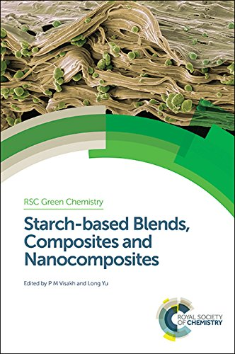 Starch-based Blends, Composites and Nanocomposites (RSC Green Chemistry)