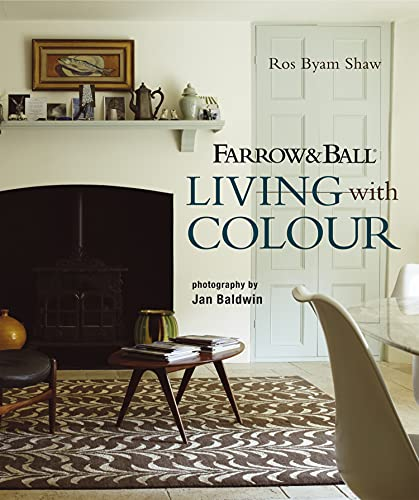 Farrow and Ball Living with Colour: Ros Byam Shaw