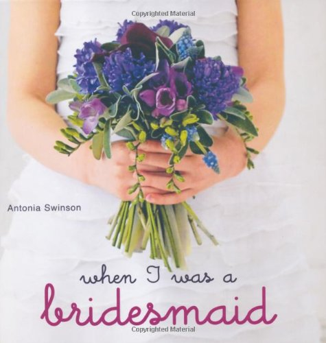 9781849750493: When I Was a Bridesmaid