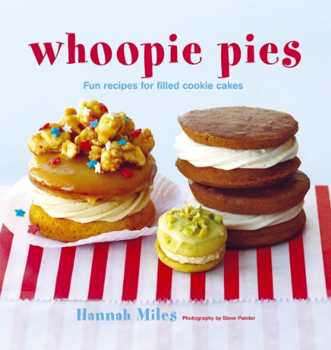 9781849750943: Whoopie Pies: Fun Recipes for Filled Cookie Cakes