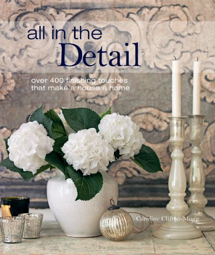 9781849751339: All in the Detail: Over 400 Finishing Touches That Make a House a Home