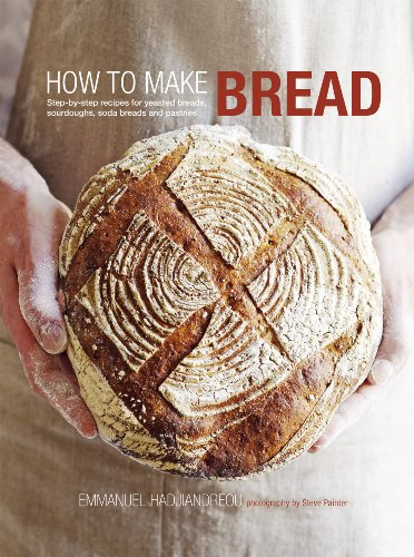 9781849751407: How to Make Bread: Step-by-step recipes for yeasted breads, sourdoughs, soda breads and pastries