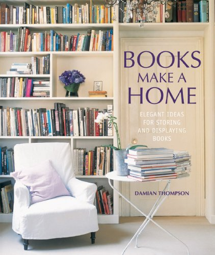 9781849751872: Books Make a Home: Elegant Ideas for Storing and Displaying Books