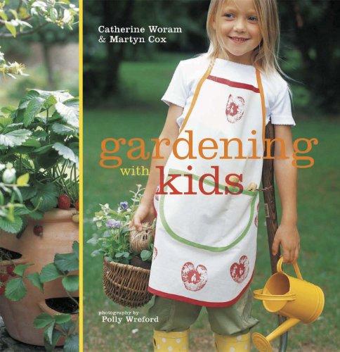 Gardening with Kids: Catherine Woram; Martyn Cox