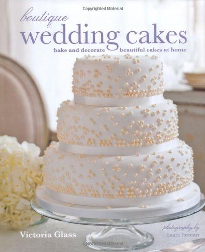 9781849752633: Boutique Wedding Cakes: Bake and Decorate Beautiful Cakes at Home