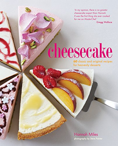9781849753524: Cheesecake: 60 Classic and Original Recipes for Heavenly Desserts