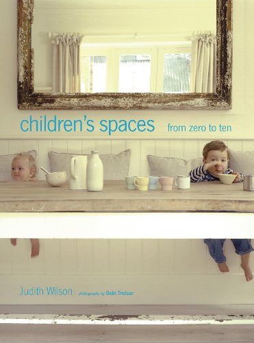 Children's Spaces: From Zero to Ten: Wilson, Judith