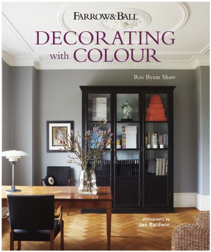 Farrow & Ball: Decorating with Colour (Hardcover): Ros Byam Shaw